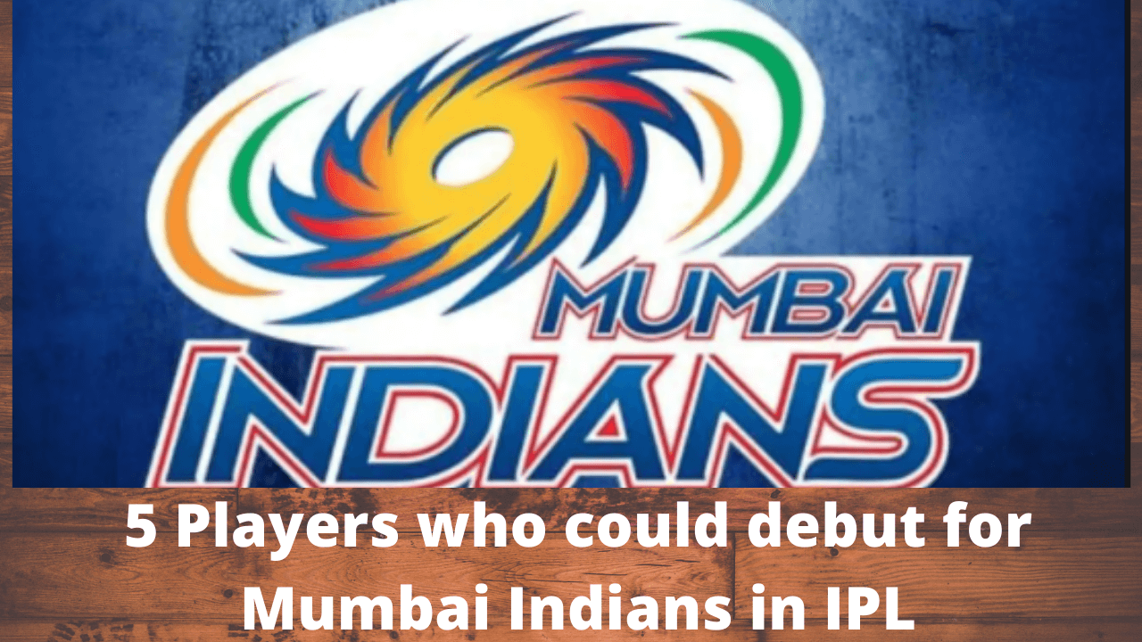 5 Players who could debut for Mumbai Indians in IPL